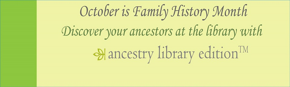 Explore your heritage with Ancestry Library Edition