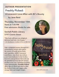 "Author visit: Jane Reid - ""Freshly Picked – A Locavore's Love Affair with BC's Bounty"" @ Community Room - Sechelt Library"