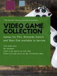 NEW Video Game Collection - limit 2 per patron, 2 week loan, no renewal