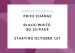 Price change for black and white photocopies - .25 as of Oct 1, 2019.