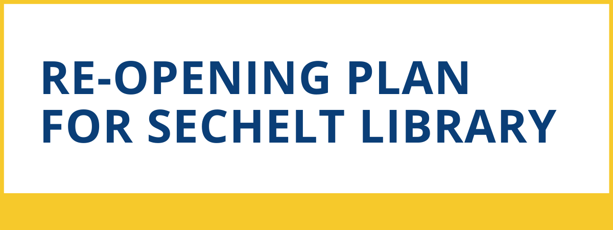 Sechelt Library Re-Opening Plan 2020
